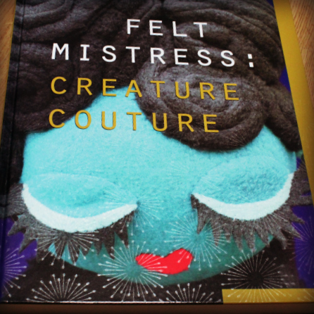 felt-mistress-creature-couture-book review