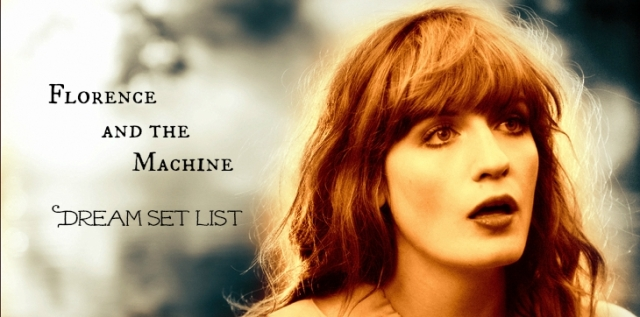 FlorenceTheMachine- dream set list